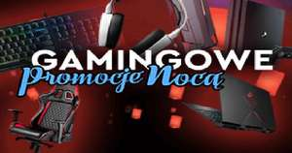 Gamingowa Nocna Promocja w Euro RTV AGD