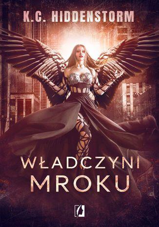 K. C. Hiddenstorm - Władczyni Mroku (e-book)