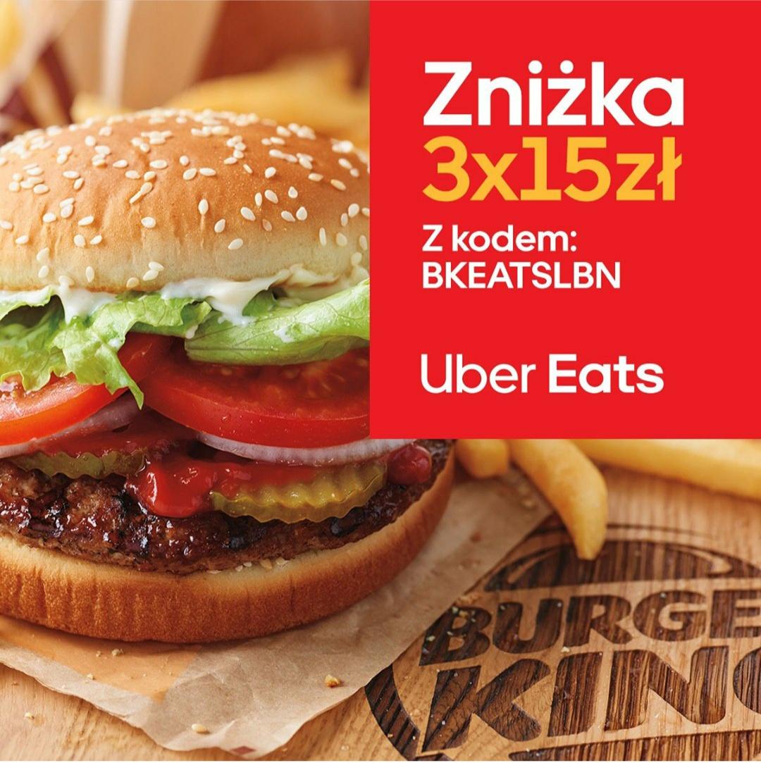 Zniżka 3x15zł Burger King w Uber Eats Lublin