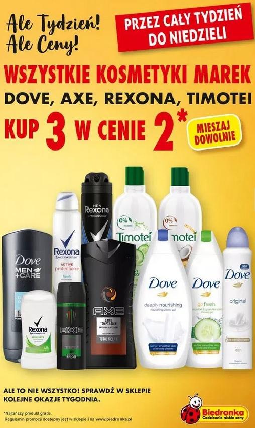 3 w cenie 2 - wszystkie kosmetyki marek: Dove, Axe, Rexona, Timotei (można mieszać) @ Biedronka
