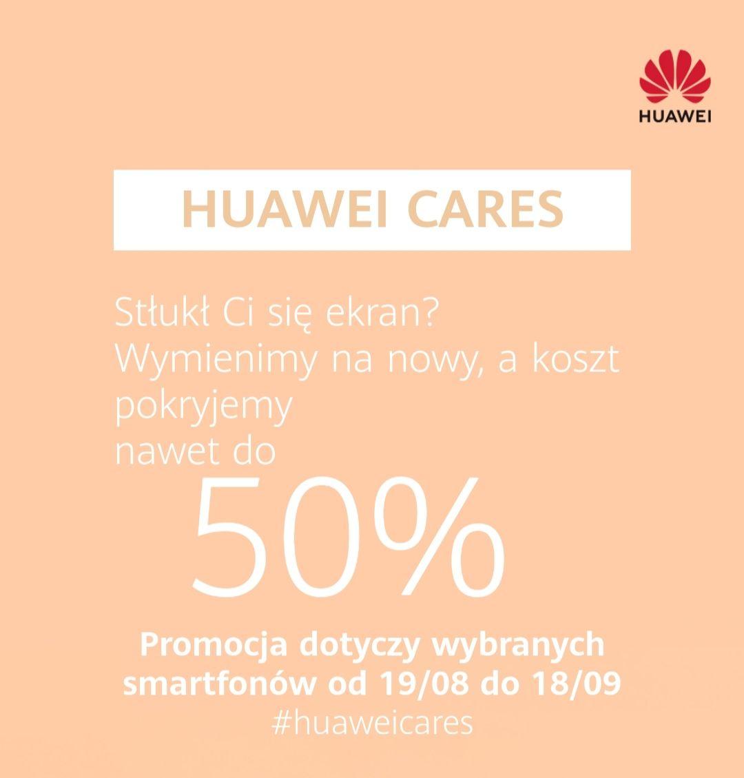 Wymiana zbitego ekranu w serwisie Huawei do -50% (+ darmowa wymiana baterii w wybranych modelach)