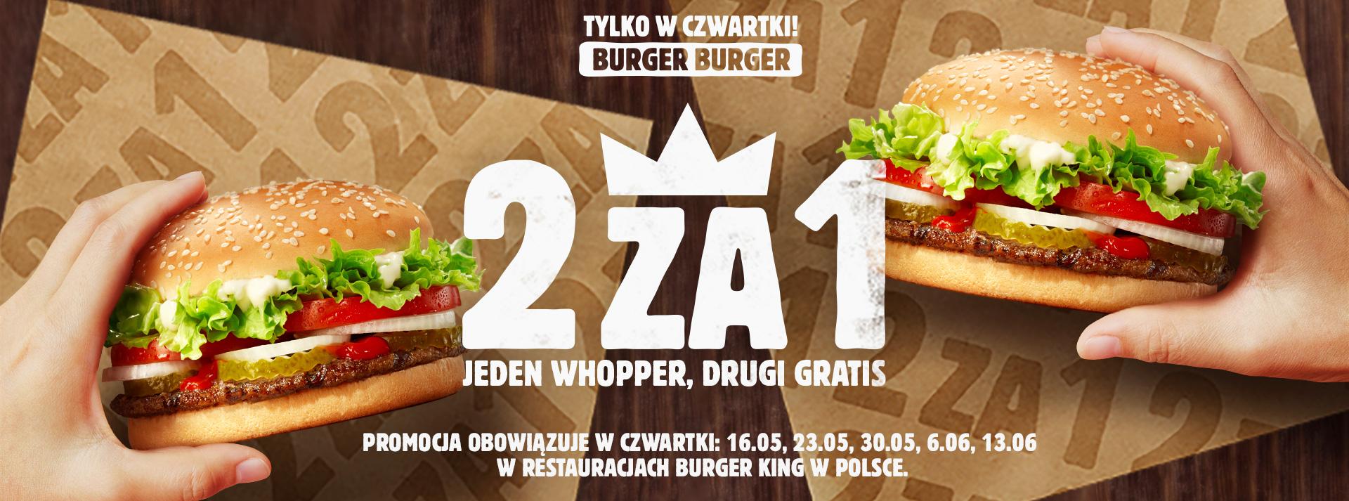 2 za 1. Drugi Whopper Gratis w Burger King tylko w czwartki !