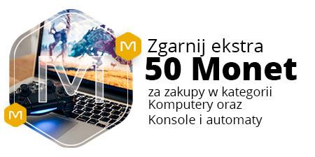+50 Monet za zakupy za min. 777 zł w kategoriach Komputery oraz Konsole i automaty