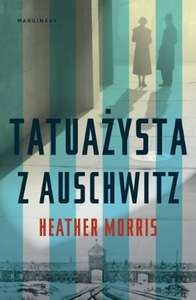 Tatuażysta z Auschwitz- Heather Morris (ebook)