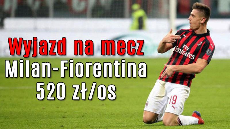 Wyjazd na mecz AC Milan-Fiorentina. Lot/auto z ubezpieczeniem/zakwaterowanie nad jeziorem Garda za 520 zł/os (możliwe 434 zł/os)