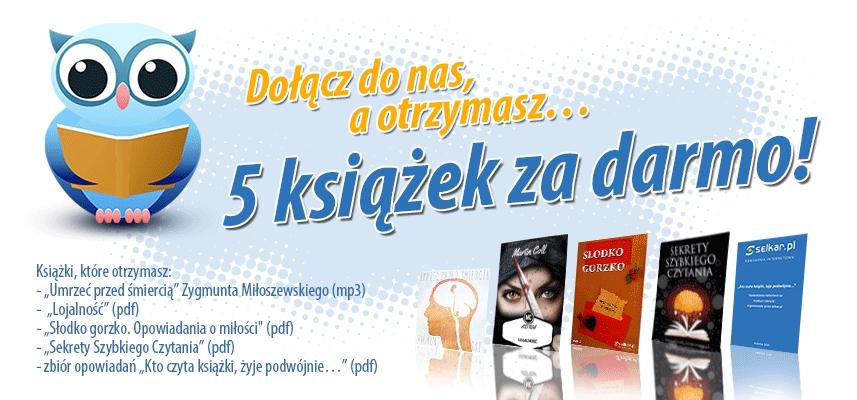 5 książek GRATIS przy zapisaniu się do newslettera @ Selkar