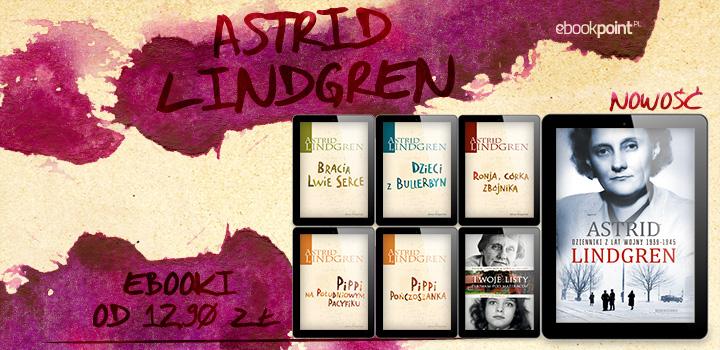 Pippi, Dzieci z Bullerbyn i inne książki Astrid Lindgren od 12,90 zł @ ebookpoint.pl