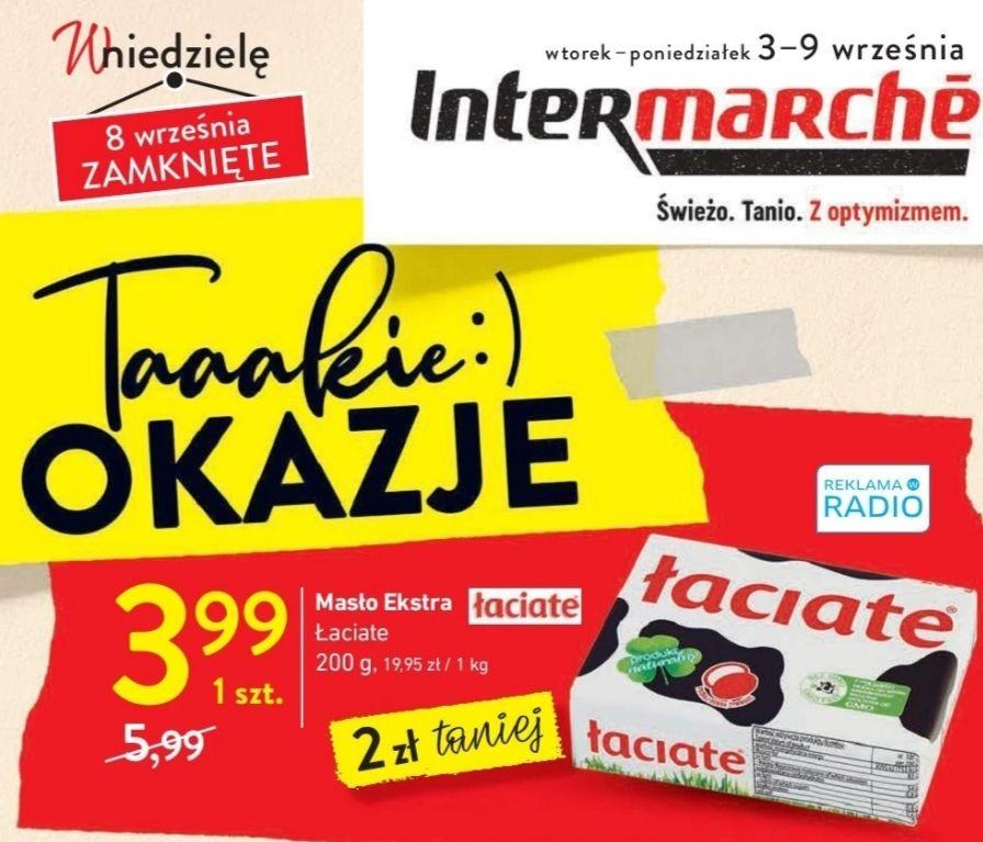 Masło Extra Łaciate 200g/3.99 Intermarche od 3.09 do 9.09