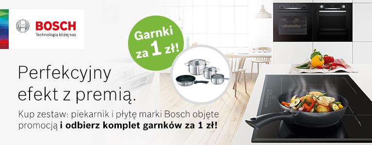 Kup zestaw: wybrany piekarnik i dowolną płytę marki Bosch, a komplet garnków otrzymasz za 1 zł