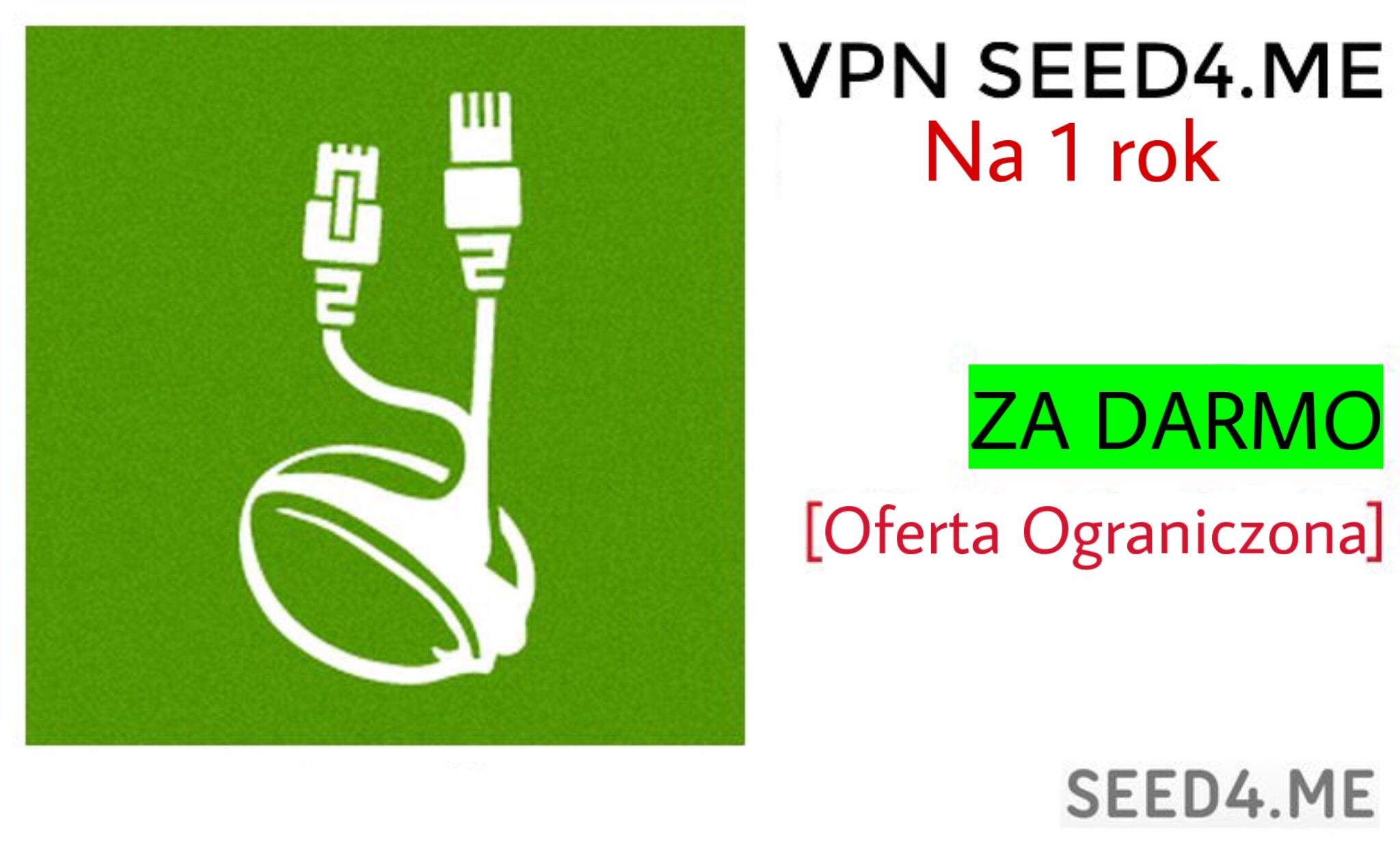 Seed4Me: W PEŁNI BEZPŁATNY VPN NA 1 ROK