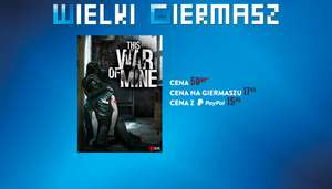 This War of Mine za jedyne 15,49 zł