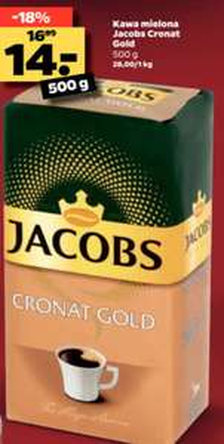 Kawa mielona Jacobs Cronat Gold 500g/14zł Netto od 16 do 21.      Cukier Biały 1kg/1.89 prom do 10kg ważne tylko sobota 21.09