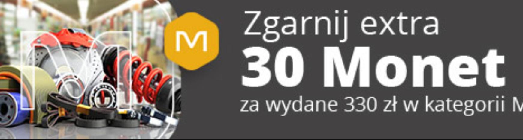 +30 Monet za zakupy od 330 zł w kategorii Motoryzacja