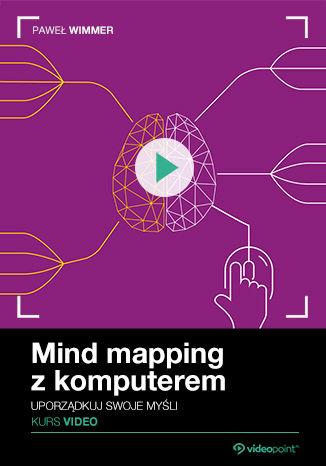 Mind mapping z komputerem. Kurs video. Uporządkuj swoje myśli za darmo
