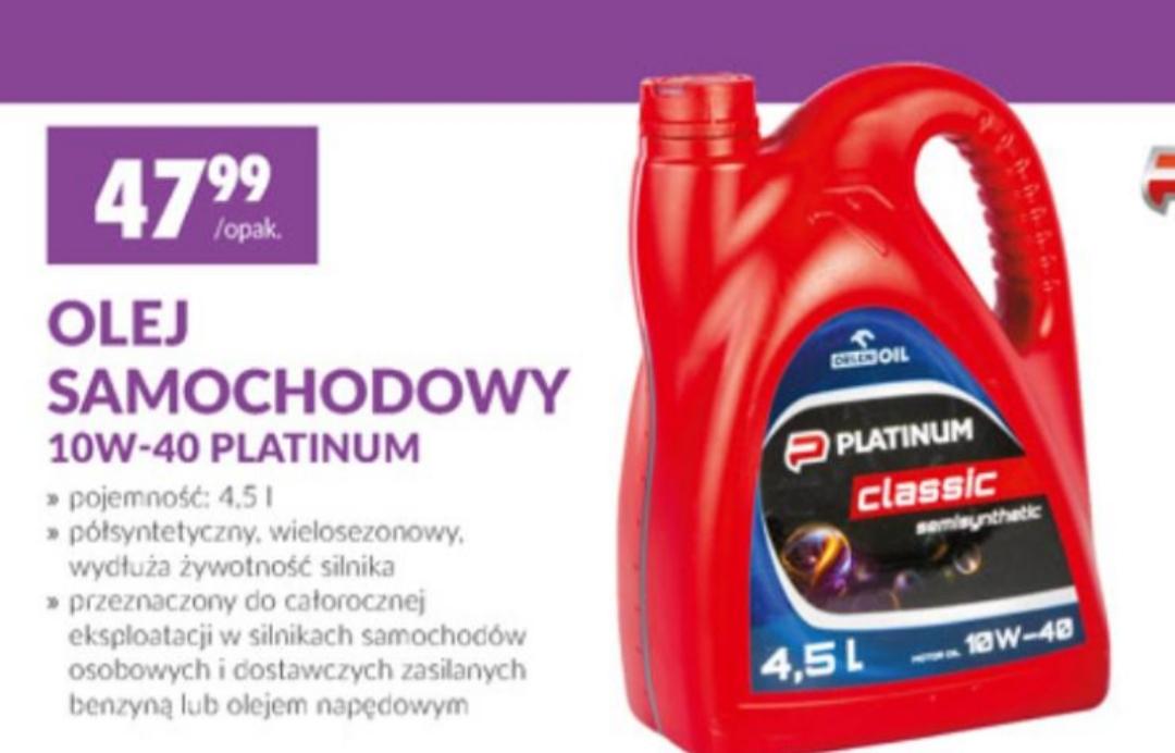 Biedronka olej 10w40 4.5l za 47.99 zł Orlen Platinum.