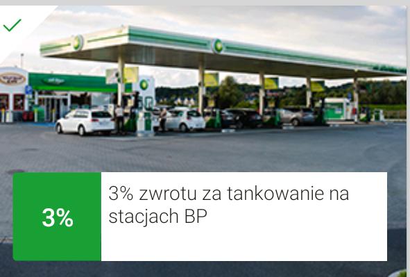 Mokazja 3% lub 4% zwrotu za tankowanie na BP.