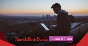 HUMBLE BOOK BUNDLE: LINUX & UNIX BY O'REILLY $15