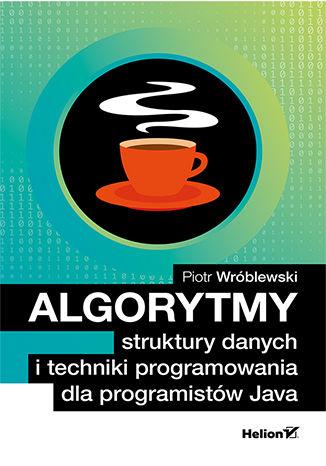 """Ebook """"Algorytmy, struktury danych i techniki programowania dla programistów Java"""" za 50% ceny @ Helion"""