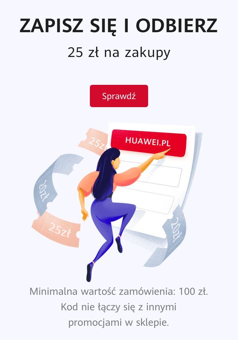 25 zł na zakupy przy MWZ 100 zł na Huawei.pl