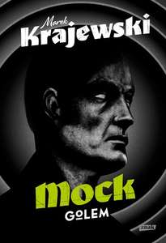 Nowa książka Marka Krajewskiego Mock - Golem