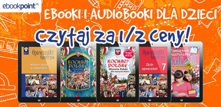 Ebooki i audiobooki dla dzieci za 1/2 ceny @ ebookpoint.pl
