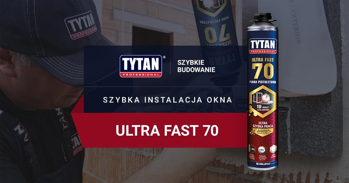 Darmowa próbka piany montażowej Tytan Ultra Fast 70 (tylko dla firm)