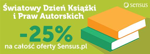 Światowy Dzień Książki - 25% rabatu na ofertę @ Sensus