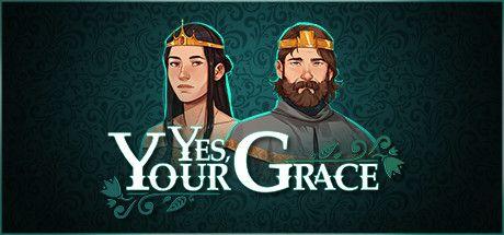 Yes Your Grace BETA za free dla 5k osób @Steam