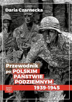 ebook Z historią na szlaku. Część 2 oraz Przewodnik po Polskim Państwie Podziemnym 1939-45 EPUB MOBI QuickRage BookRage ArtRage