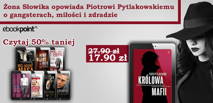 Królowa mafii. Wywiad z żoną Słowika i inne ebooki 50% taniej @ ebookpoint.pl