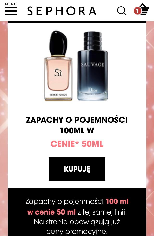 Sephora perfumy 100ml w cenie 50ml