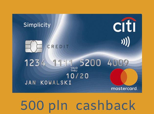 500zł za założenie i korzystanie z karty kredytowej CITI Simplicity @ Citibank