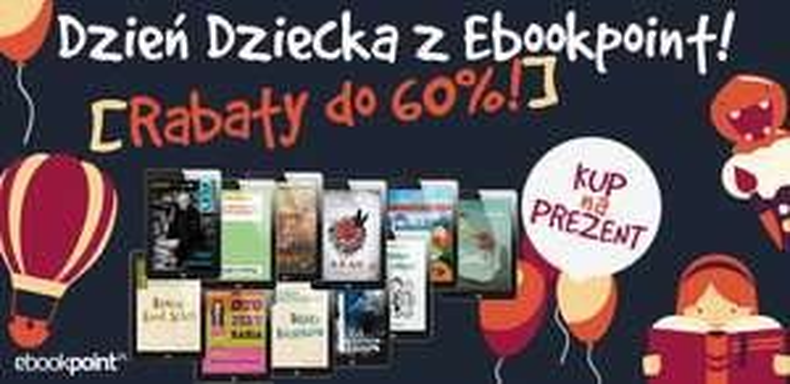 Dzień Dziecka: rabaty do 60% @ ebookpoint.pl