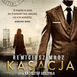 Audiobook Kasacja, Remigiusz Mróz za 9,90 zł @ audioteka