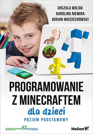 Programowanie z Minecraftem dla dzieci. Poziom podstawowy (ebook)