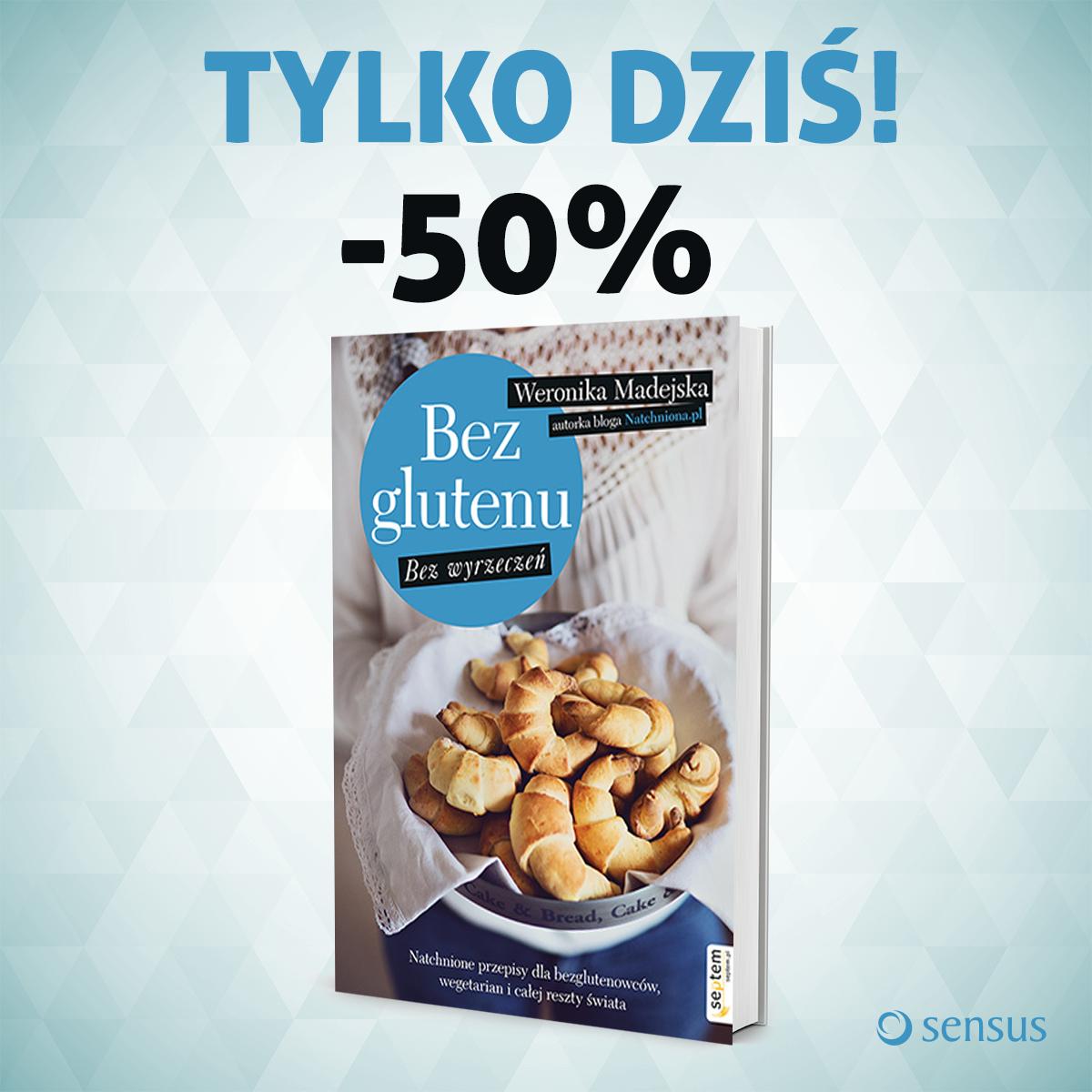 """Książka """"Bez glutenu bez wyrzeczeń"""" za 50% ceny tylko dziś @ Sensus"""