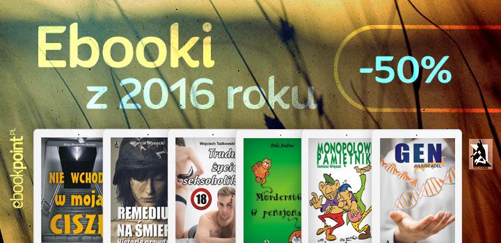 Ebooki nowości z 2016 roku -50% @ ebookpoint