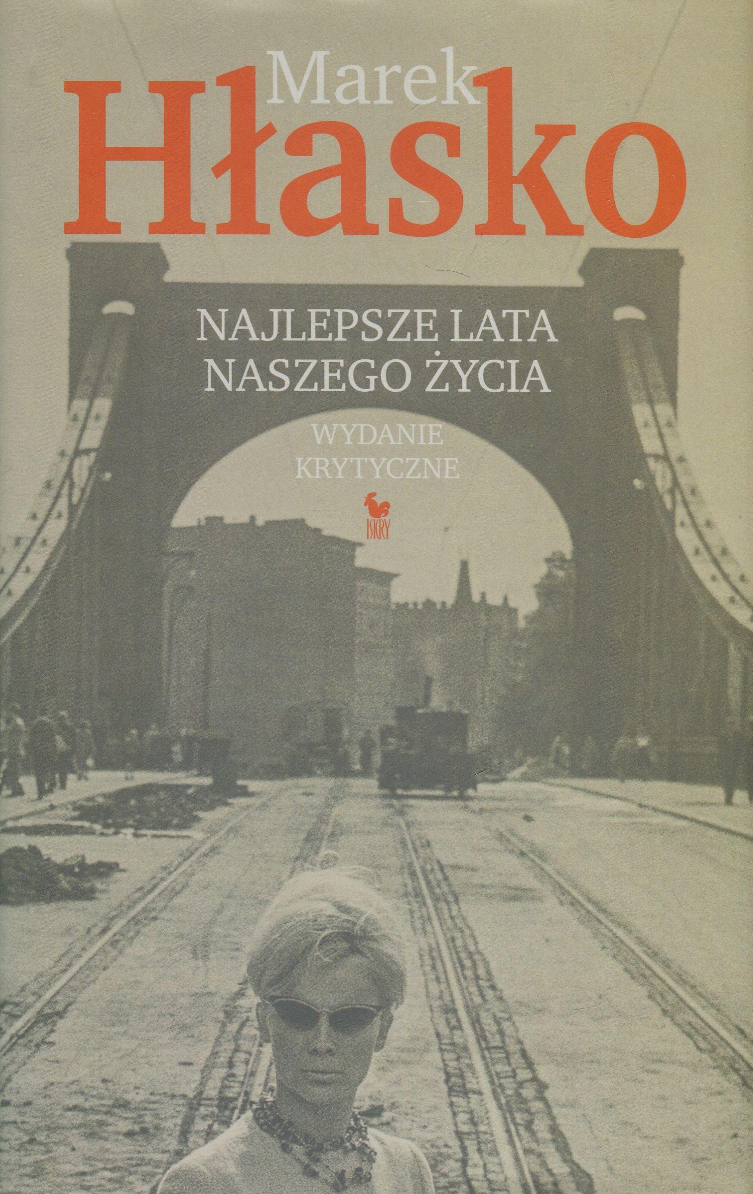 Marek Hłasko - Najlepsze lata naszego życia. Wydanie krytyczne (oprawa twarda)