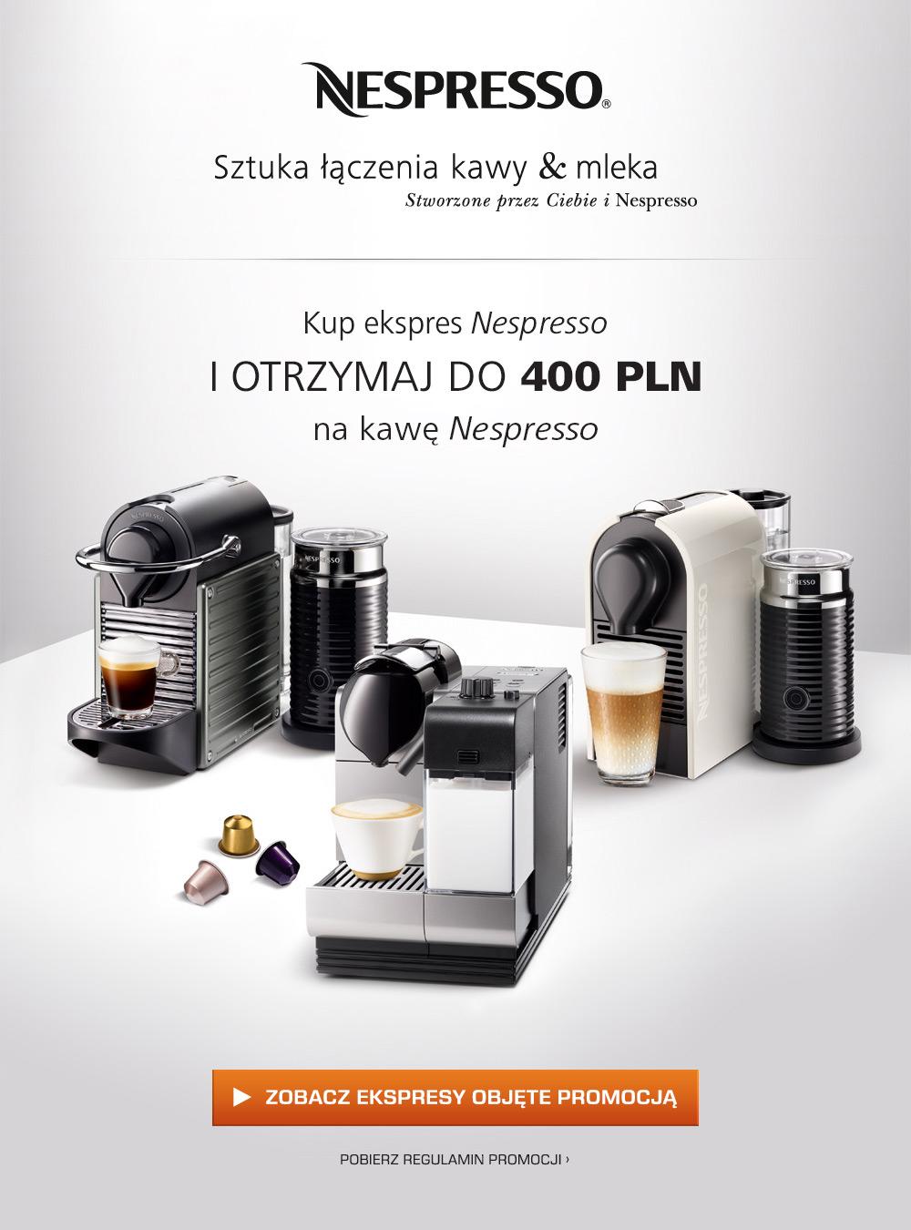 Kup Nespresso i zgarnij nawet 400 zł na KAWĘ NESPRESSO!