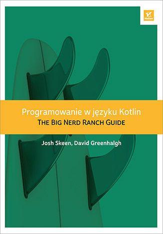 Programowanie w języku Kotlin. The Big Nerd Ranch Guide(ebook)