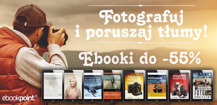 Fotografia: ebooki do 55% taniej @ ebookpoint
