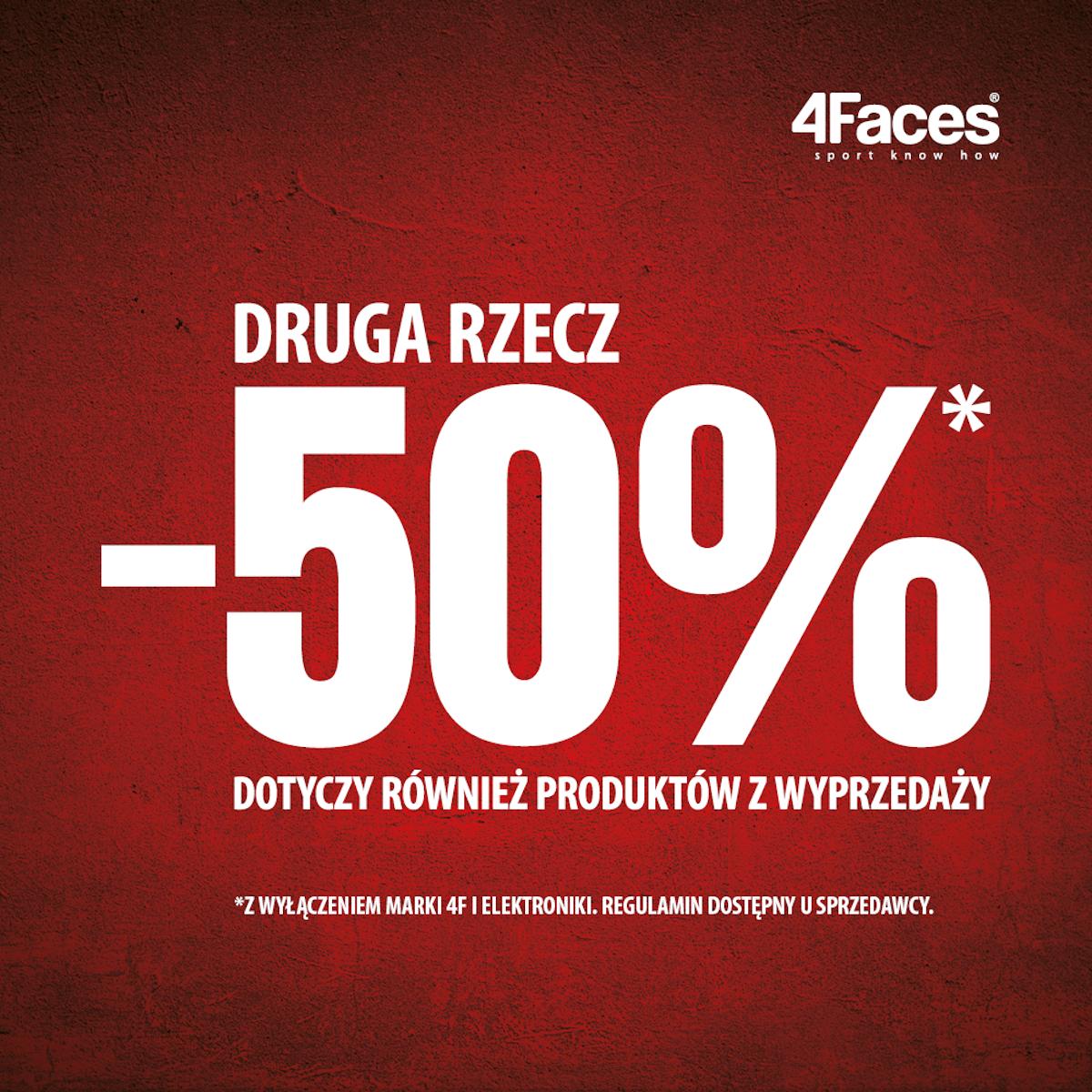 -50% na drugą tańszą rzecz od ceny bieżącej w 4Faces!
