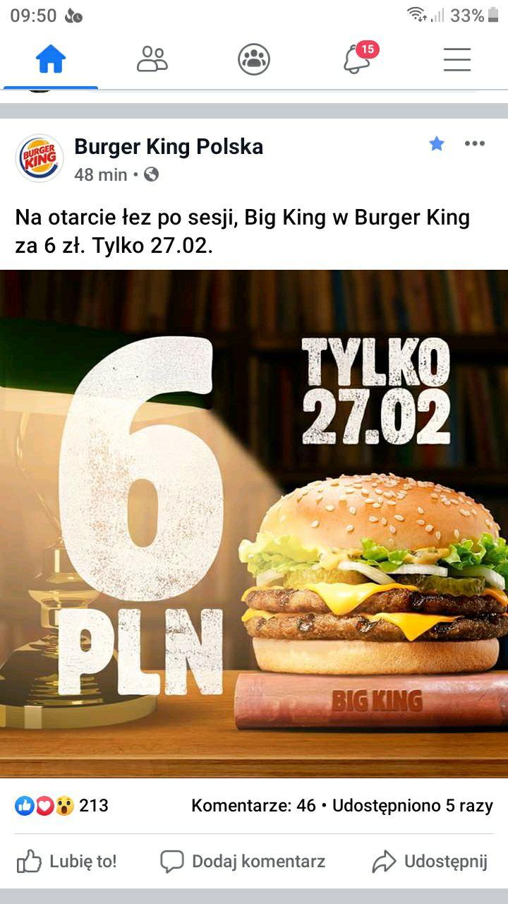 Big King w Burger King za 6zł. Tylko 27.02.