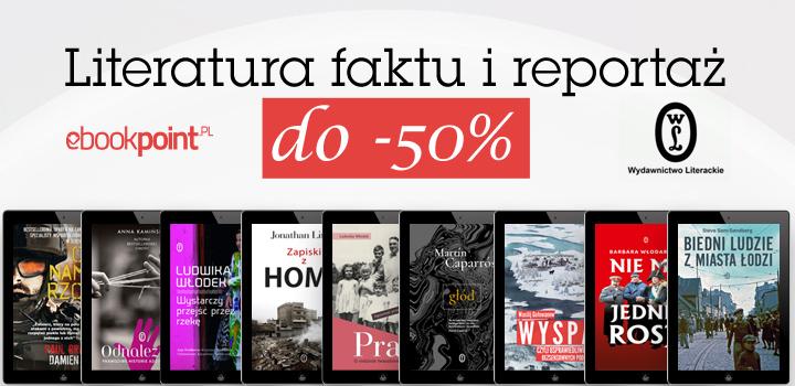 Literatura faktu i reportaż do 50% taniej @ ebookpoint.pl