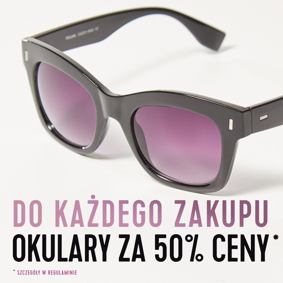 Do każdego zakupu okulary przeciwsłoneczne za pół ceny @ House