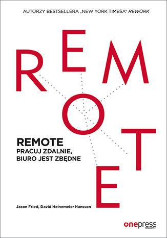 """Ebook """"REMOTE. Pracuj zdalnie, biuro jest zbędne"""" 56% taniej w ebookpoint"""
