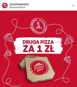 Pizza Hut DRUGA PIZZA ZA 1 ZŁ