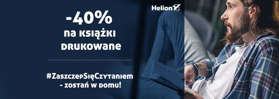 ZaszczepSięCzytaniem -40% na drukowane książki w helion.pl