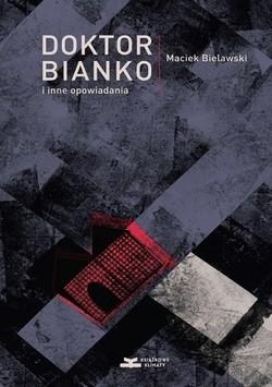 ebook Doktor Bianko i inne opowiadania oraz Ludzie Dobrej Woli EPUB MOBI QuickRage BookRage ArtRage