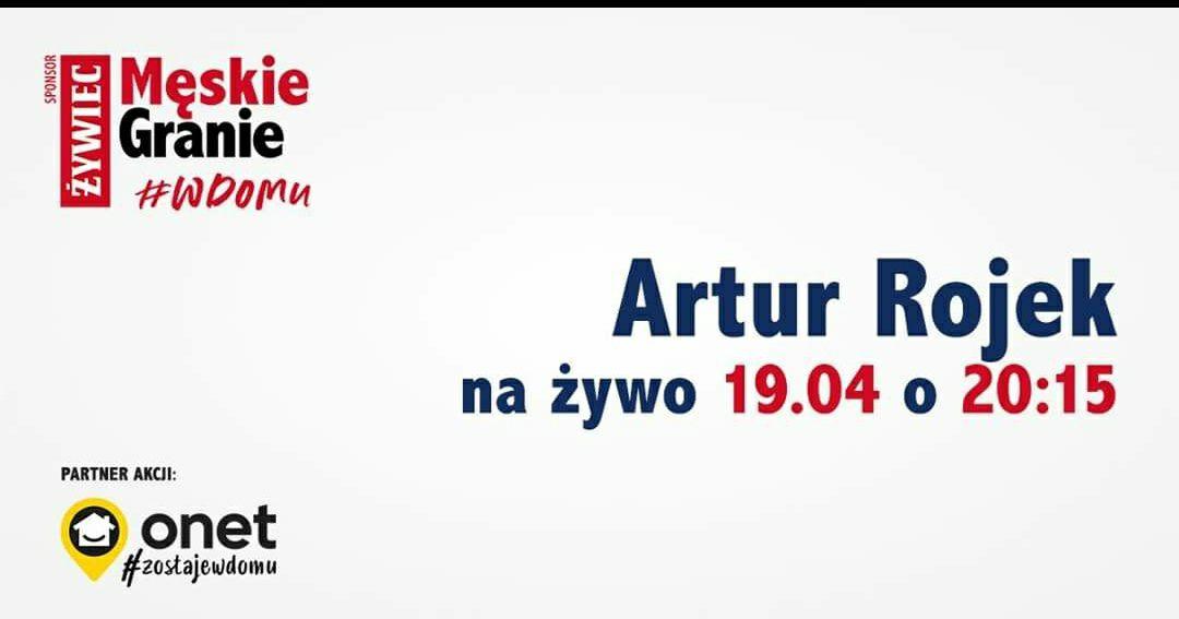 Męskie granie w domu 19.04 Artur Rojek